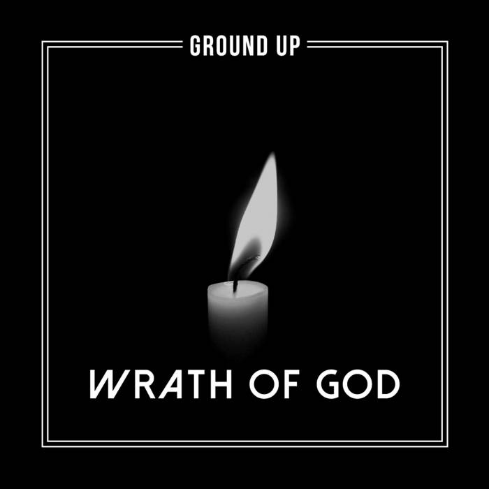 ground-up-wrath-of-god-official-video-HHS1987-2014