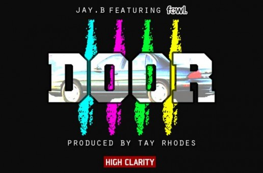 JAY.B – 4 Door Ft. FowL (Prod. By Tay Rhodes)