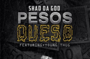 Shad Da God x Young Thug – Pesos Queso (Remix)