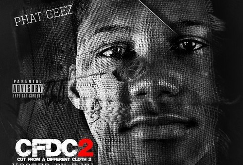 Phat Geez – Cut From A Different Cloth 2 (Mixtape)