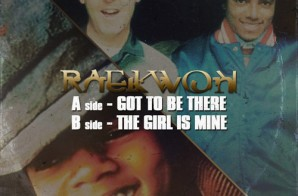 Raekwon – Got To Be There/The Girl Is Mine