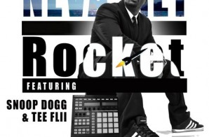 Rocket – Neva Met Ft. Snoop Dogg & TeeFlii