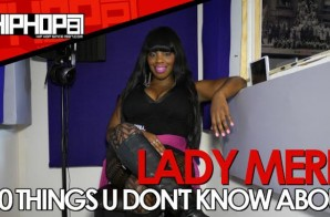 "HHS1987 Presents ""10 Things U Don't Know About"" Lady Merk (Video)"
