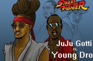 JuJu Gotti x Young Dro – Street Fighter