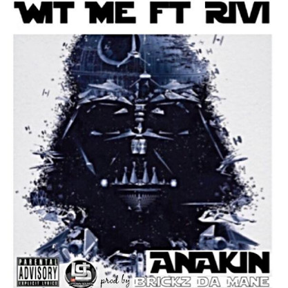 unnamed 20 Anakin x Rivi   Wit Me (Prod. by Bricks)