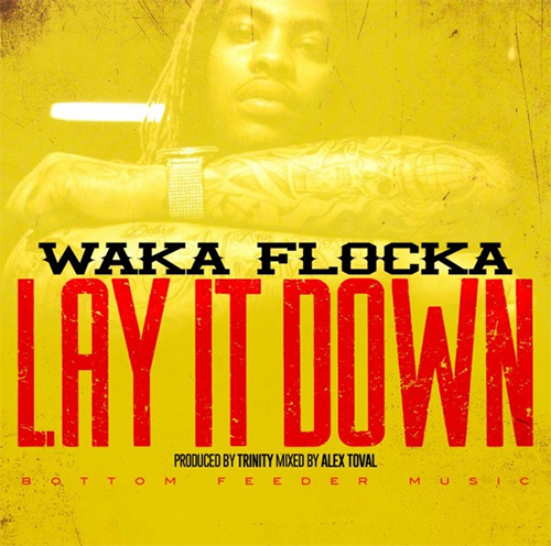 waka flocka lay it down HHS1987 2014 Waka Flocka   Lay It Down