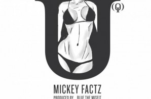 Mickey Factz – U(Q) Ft. Erykah Badu (Prod. By Blue, The Misfit)