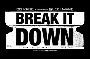 Bo Kane – Break It Down Ft. Gucci Mane