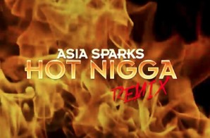 Asia Sparks – Hot Nigga (Remix)