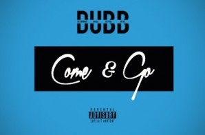 D.U.B.B. – Come & Go (Prod. By Resource)