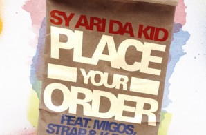 Sy Ari Da Kid x Migos x K Camp x Strap – Place Your Order (Prod. By DJ SlyPlanet)