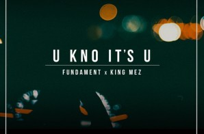 Fundament – U Know It's U Ft. King Mez