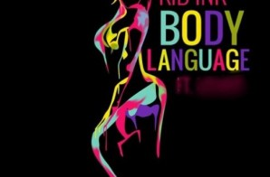 Kid Ink – Body Language Ft. Usher & Tinashe (Preview)