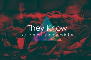 Kur – They Know Ft. Mike Zombie (Prod by RonnyJC9)