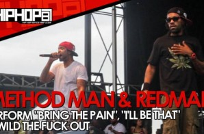 "Method Man & Redman Perform ""Bring The Pain"", ""I'll Be That"" & ""Wild The Fuck Out"" (Video)"