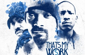 Snoop Dogg & Tha Dogg Pound – That's My Work 5 (Mixtape) (Hosted by DJ Drama)