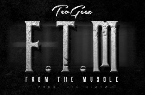 Tev Geez – From The Muscle