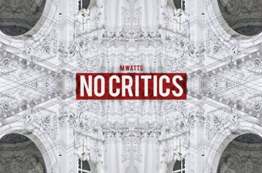 M Watts – No Critics (Mixtape)