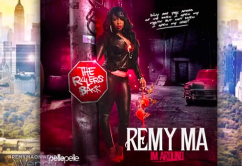 "Remy Ma Announces New ""I'm Around"" Mixtape & Unveils Official Cover Art!"