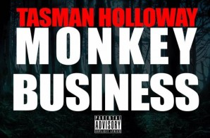Tasman Holloway – Monkey Business (Prod. by Joey Castellani)