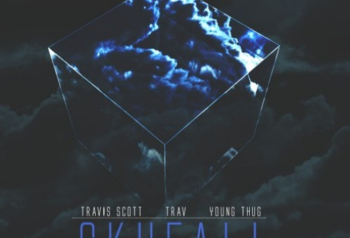 Trav – Skyfall (Remix) Ft. Travis Scott & Young Thug