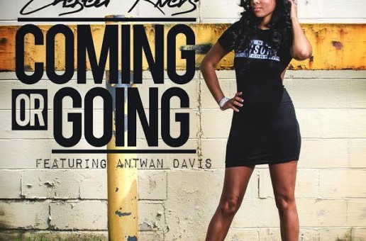 Chelsea Rivers – Coming Or Going Ft Antwan Davis (Official Video)