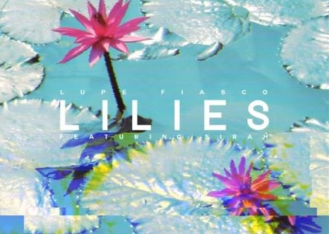 Lupe Fiasco – Lilies Ft. Sirah