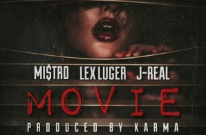 Mi$tro – Movie Ft. Lex Luger & J-Real (Prod. By Karma)