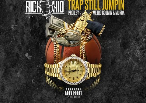 Rich The Kid – Trap Still Jumpin (Prod. by Metro Boomin & Murda)
