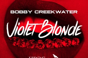 Bobby Creekwater – Violet Blonde