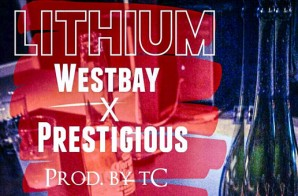 Westbay x Prestigious – Lithium (Prod. by tC)