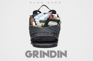 Bang Bang – Grindin Freestyle