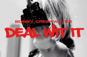 Bobby Creekwater – Deal Wit It
