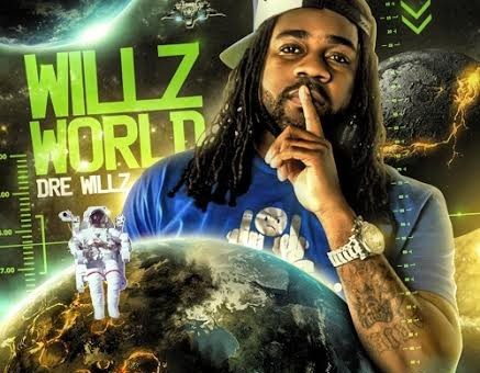 Dre Willz – Willz World (Mixtape) (Hosted By DJ Grady)
