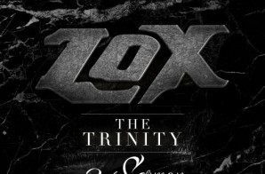 The LOX – The Trinity: 3rd Sermon (Album Stream)