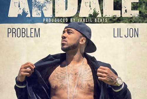 Problem – Andale Ft. Lil Jon (Prod. By Jahlil Beats)