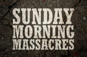 Killer Mike – Sunday Morning Massacres (Mixtape) (Hosted by DJ Greg Street)