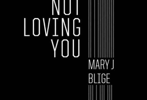 Mary J Blige – Not Loving You