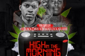Mr. Green – High In The Morning Ft. Black Dave & Waka Flocka