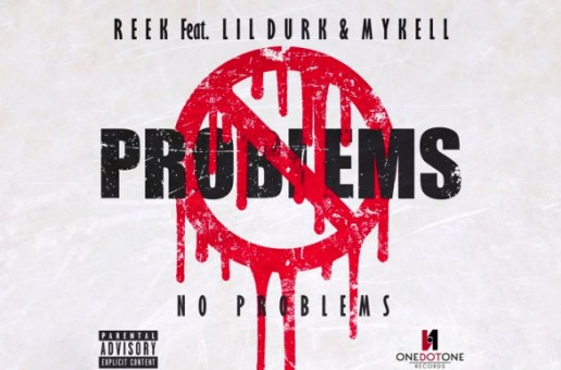 Reek da Villian – No Problems Ft. Lil' Durk & Mykell Vaughn