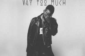 Phil Adé – Way Too Much Ft. Chaz French