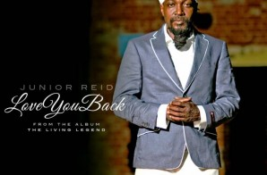 Junior Reid – Love Me Back