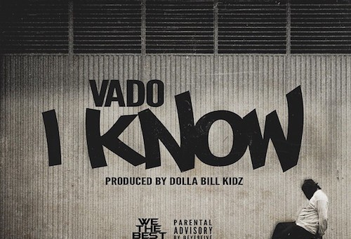 Vado – I Know (Prod. By Dolla Bill Kidz)