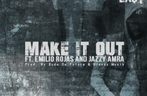 Dave East – Make It Out Ft. Emilio Rojas & Jazzy Amra