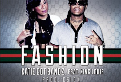 Katie Got Bandz – Fashion Ft. King Louie