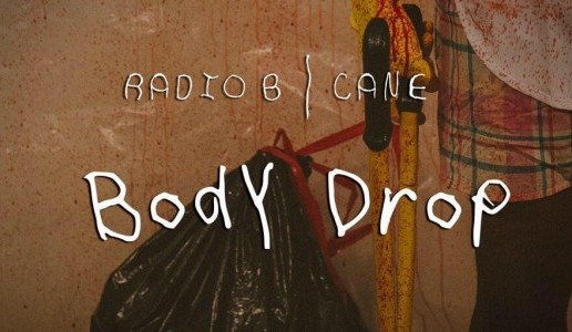 Radio B – Body Drop FT. Cane (Prod. By Namebrand)