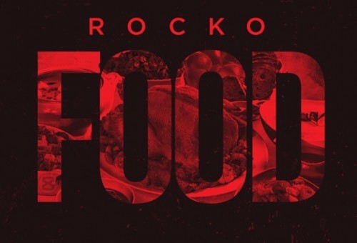 Rocko – Food (Mixtape)