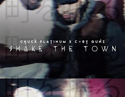 Chuck Platinum – Shake The Town Ft. Cory Gunz
