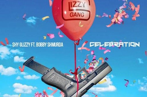 Shy Glizzy – Celebration Ft. Bobby Shmurda