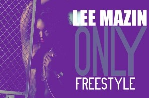 Lee Mazin – Only (Freestyle)